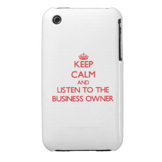 Keep Calm and Listen to the Business Owner iPhone 3 Cover