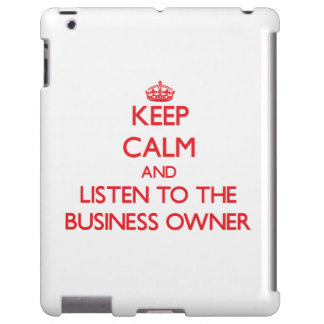 Keep Calm and Listen to the Business Owner