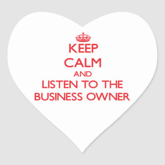 Keep Calm and Listen to the Business Owner Sticker