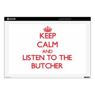 """Keep Calm and Listen to the Butcher Skins For 17"""" Laptops"""
