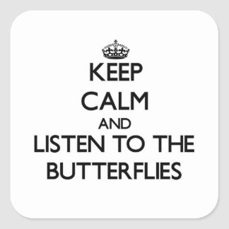 Keep calm and Listen to the Butterflies Stickers