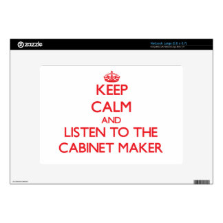 Keep Calm and Listen to the Cabinet Maker Decal For Netbook