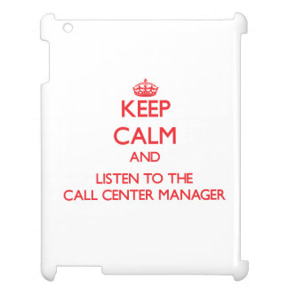 Keep Calm and Listen to the Call Center Manager Case For The iPad 2 3 4