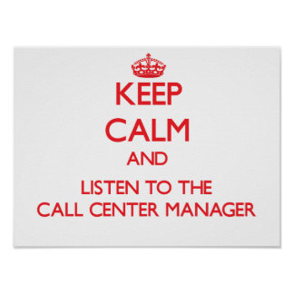 Keep Calm and Listen to the Call Center Manager Print
