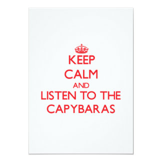 Keep calm and listen to the Capybaras 5x7 Paper Invitation Card