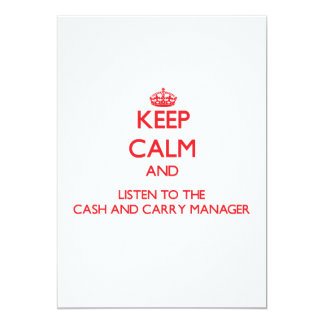 """Keep Calm and Listen to the Cash And Carry Manager 5"""" X 7"""" Invitation Card"""