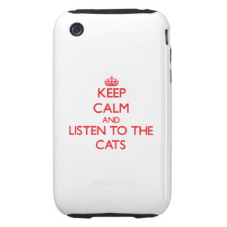Keep calm and listen to the Cats iPhone 3 Tough Cover