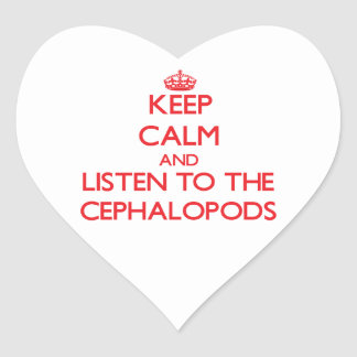 Keep calm and listen to the Cephalopods Heart Sticker
