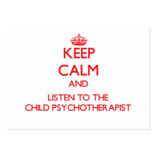 Keep Calm and Listen to the Child Psychotherapist Business Card