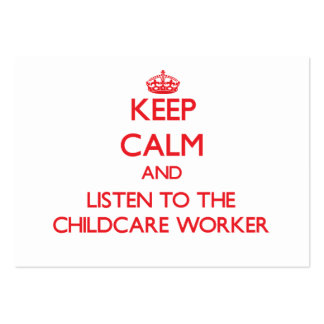 Keep Calm and Listen to the Childcare Worker Large Business Cards (Pack Of 100)
