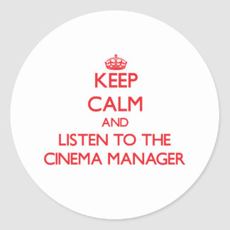 Keep Calm and Listen to the Cinema Manager Sticker