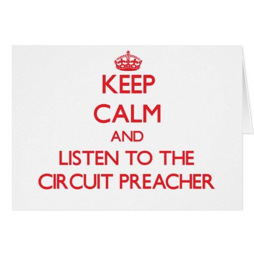 Keep Calm and Listen to the Circuit Preacher Card