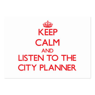 Keep Calm and Listen to the City Planner Business Card