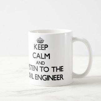 Keep Calm and Listen to the Civil Engineer Classic White Coffee Mug
