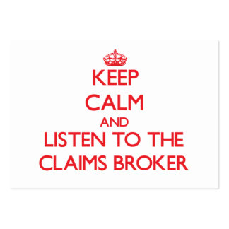 Keep Calm and Listen to the Claims Broker Business Card Templates