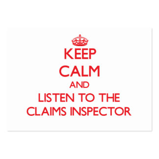 Keep Calm and Listen to the Claims Inspector Business Card Templates