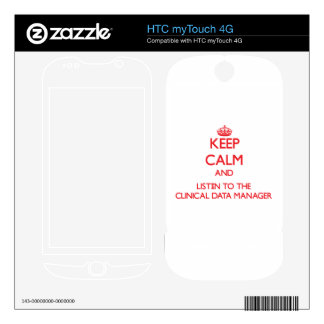 Keep Calm and Listen to the Clinical Data Manager HTC myTouch 4G Decal