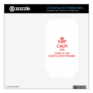 Keep Calm and Listen to the Clinical Data Manager LG Optimus 2X Skin