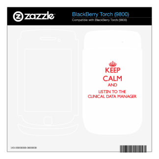 Keep Calm and Listen to the Clinical Data Manager BlackBerry Torch Skin