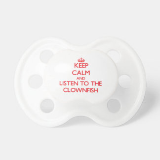 Keep calm and listen to the Clownfish Baby Pacifiers