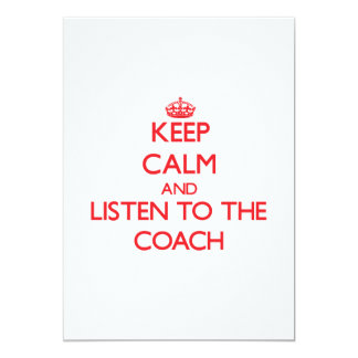 Keep Calm and Listen to the Coach 5x7 Paper Invitation Card
