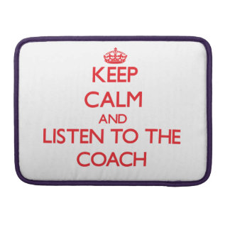Keep Calm and Listen to the Coach MacBook Pro Sleeves