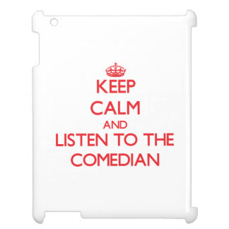 Keep Calm and Listen to the Comedian iPad Cover