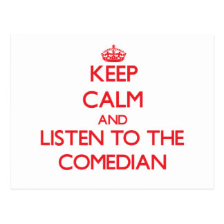 Keep Calm and Listen to the Comedian Postcard