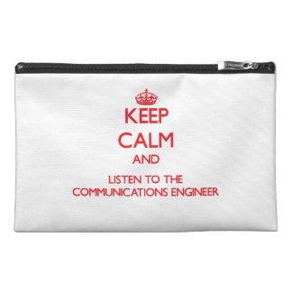 Keep Calm and Listen to the Communications Enginee Travel Accessories Bag