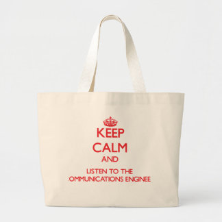 Keep Calm and Listen to the Communications Enginee Canvas Bags