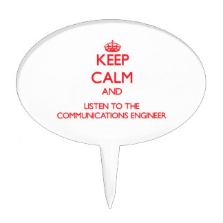Keep Calm and Listen to the Communications Enginee Cake Picks