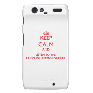 Keep Calm and Listen to the Communications Enginee Motorola Droid RAZR Cover