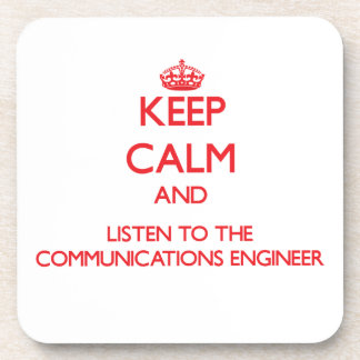 Keep Calm and Listen to the Communications Enginee Beverage Coasters