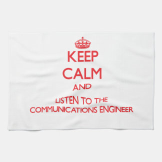 Keep Calm and Listen to the Communications Enginee Hand Towel
