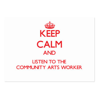 Keep Calm and Listen to the Community Arts Worker Large Business Cards (Pack Of 100)