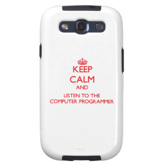 Keep Calm and Listen to the Computer Programmer Samsung Galaxy SIII Case