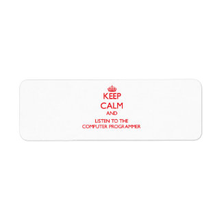 Keep Calm and Listen to the Computer Programmer Custom Return Address Label
