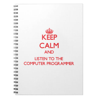 Keep Calm and Listen to the Computer Programmer Notebooks
