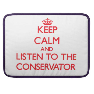 Keep Calm and Listen to the Conservator MacBook Pro Sleeve