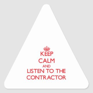 Keep Calm and Listen to the Contractor Triangle Sticker
