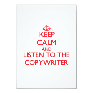 """Keep Calm and Listen to the Copywriter 5"""" X 7"""" Invitation Card"""