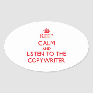 Keep Calm and Listen to the Copywriter Stickers