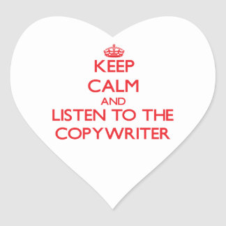 Keep Calm and Listen to the Copywriter Heart Sticker