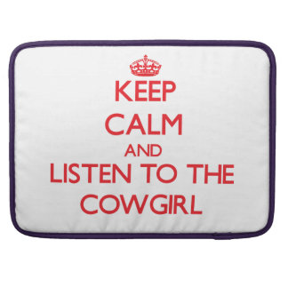Keep Calm and Listen to the Cowgirl Sleeve For MacBooks