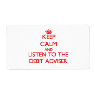 Keep Calm and Listen to the Debt Adviser Shipping Label