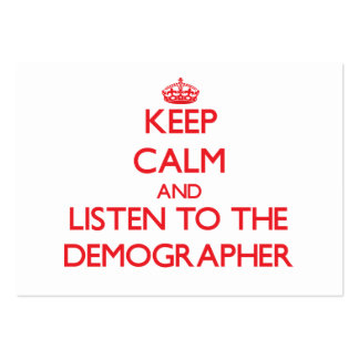 Keep Calm and Listen to the Demographer Business Card Template