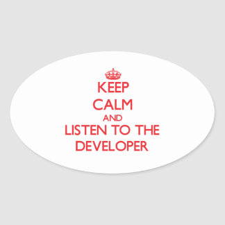 Keep Calm and Listen to the Developer Oval Sticker
