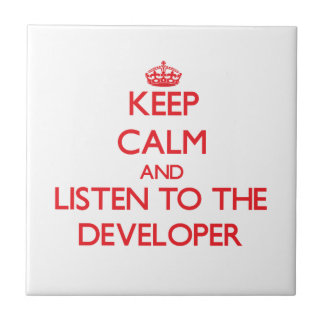 Keep Calm and Listen to the Developer Tile