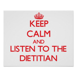 Keep Calm and Listen to the Dietitian Print