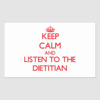 Keep Calm and Listen to the Dietitian Rectangle Sticker